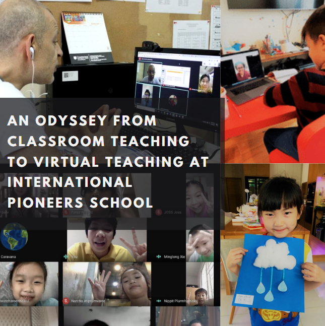 An Odyssey from Classroom Teaching to Virtual Teaching at International Pioneers School